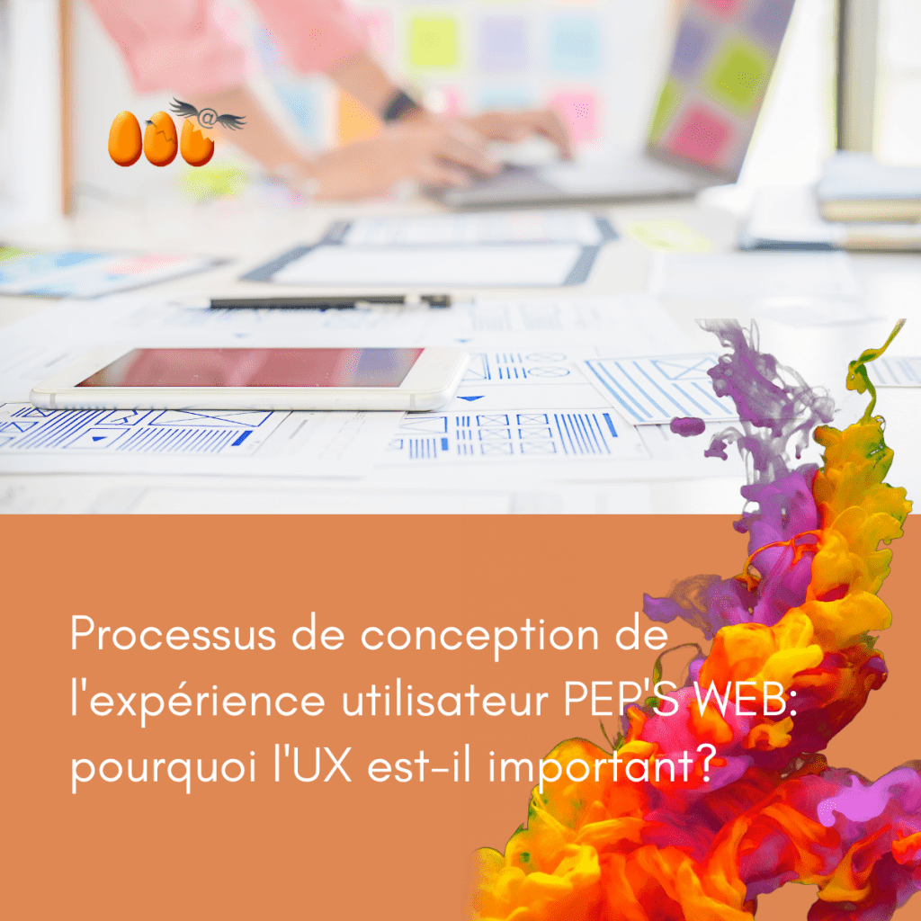 Processus de conception de l'expérience utilisateur PEP'S WEB: pourquoi l'UX est-il important?