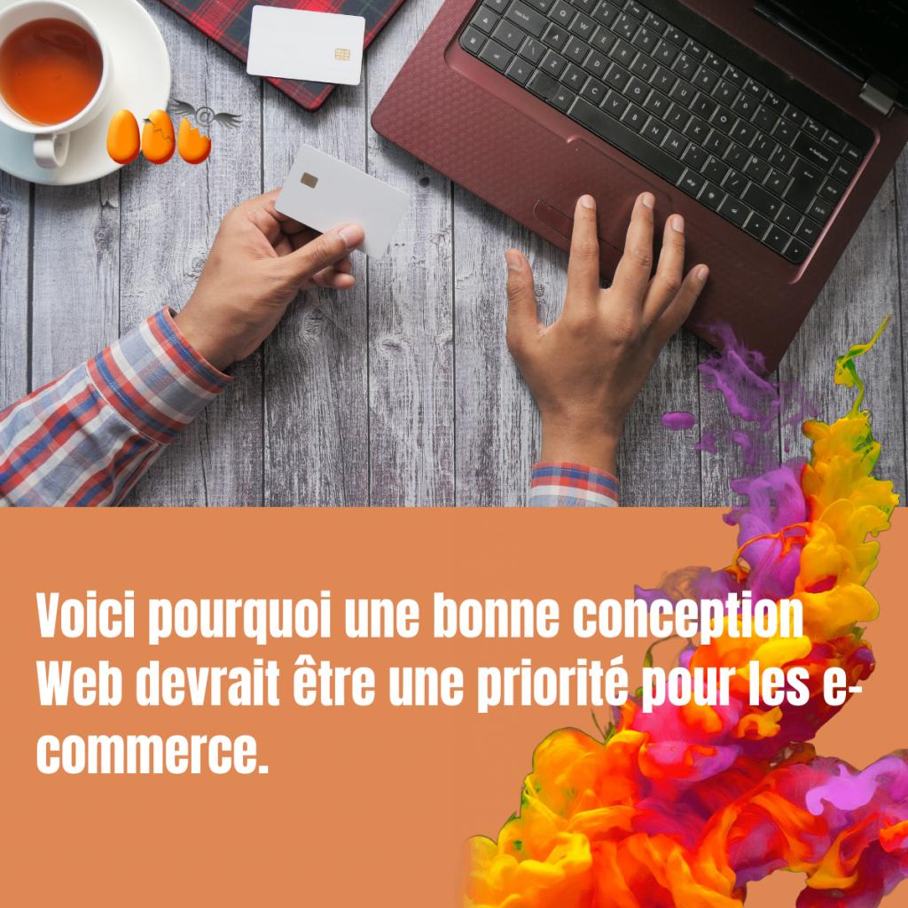 Voici pourquoi une bonne conception Web devrait être une priorité pour les e-commerce.